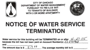 This is a Chicago water shutoff notice, but we bet that many unfortunate citizens of Newark, NJ have received something remarkably similar. In Newark, tenants are enduring shutoffs, even though they are not responsible for the payment.
